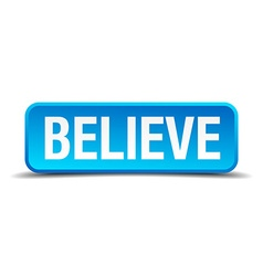 Believe blue 3d realistic square isolated button vector