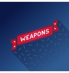 Red ribbon with the inscription weapons vector