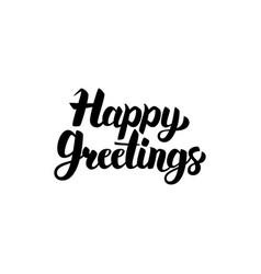 Happy greetings handwritten calligraphy vector