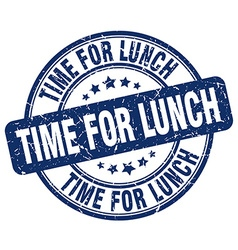 Time for lunch blue grunge round vintage rubber vector