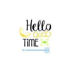Hello good time message watercolor stylized label vector