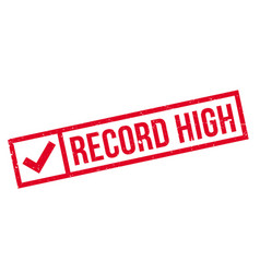 Record high rubber stamp vector