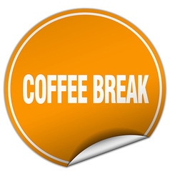 Coffee break round orange sticker isolated on vector