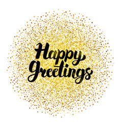 Happy greetings lettering over gold vector