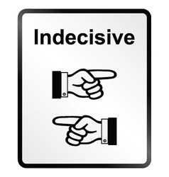 Indecisive information sign vector