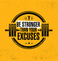 Be stronger than your excuses gym workout vector