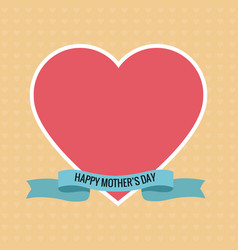 Happy mothers day pink heart ribbon vector