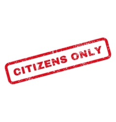 Citizens only text rubber stamp vector
