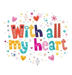 With all my heart vector