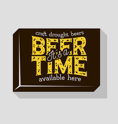 Beer time typographic sign design for pubs vector