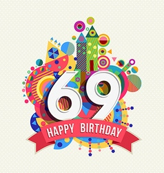 Happy birthday 69 year greeting card poster color vector