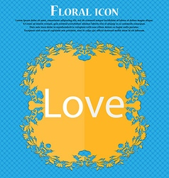 Love you sign icon valentines day symbol floral vector