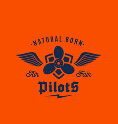 Natural born pilots airplane retro label vector