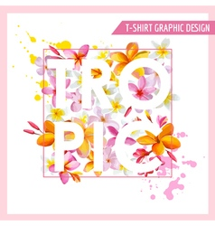 Tropical flowers graphic design - for t-shirt vector