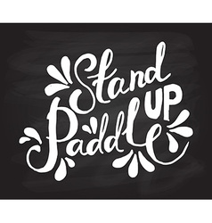 Stand up paddle - hand drawn sport typography vector