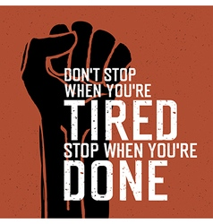 Motivational poster with lettering dont stop when vector