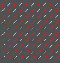 background live stream word text seamless vector image vector image