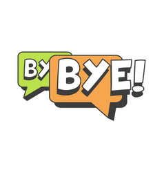 Bye short message speech bubble in retro style vector