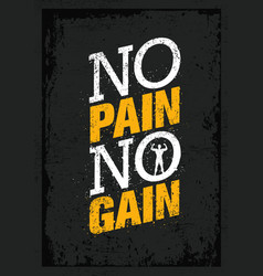 No pain no gain workout and fitness motivation vector