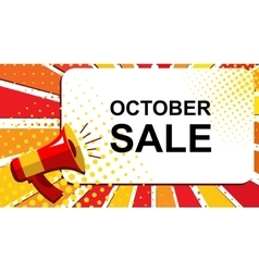 Megaphone with OCTOBER SALE announcement Flat vector image vector image