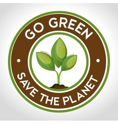 Go green emblem save the planet vector