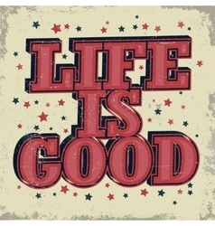 Life is good typographic emblem vector