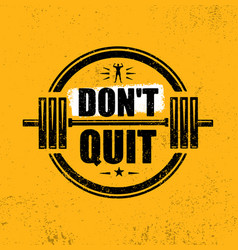 Do not quit gym workout motivation quote stamp vector