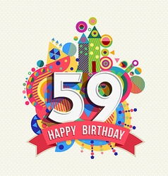 Happy birthday 59 year greeting card poster color vector