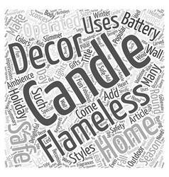 Flameless Candles Add Safe Delightful Ambience to vector image vector image