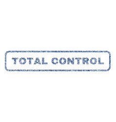 Total control textile stamp vector