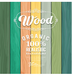 Wood realistic colorful texture design vector