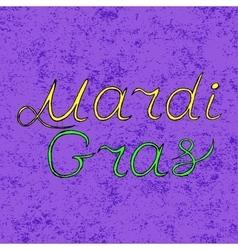 Handwritten lettering mardi gras or shrove vector