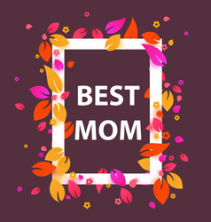 Best mom flower frame mothers day banner vector