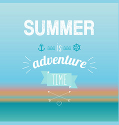 summer is adventure time vector image vector image