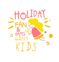 Holiday fan and games happy kids promo sign vector