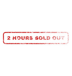 2 hours sold out rubber stamp vector image