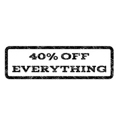 40 percent off everything watermark stamp vector image
