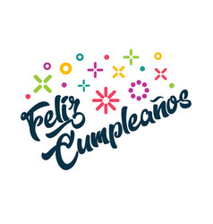 Feliz cumpleanos spanish happy birthday greeting vector