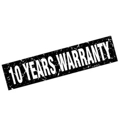Square grunge black 10 years warranty stamp vector
