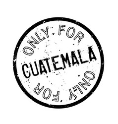 Only for guatemala rubber stamp vector
