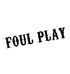 Foul play rubber stamp vector
