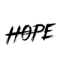 Hope lettering grunge brush strokes word vector