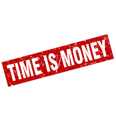 square grunge red time is money stamp vector image vector image
