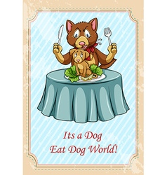 Its a dog eat dog world idiom vector
