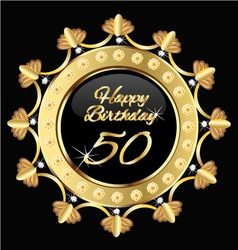 Happy 50 years birthday gold design vector image vector image