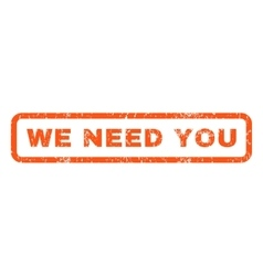 We Need You Rubber Stamp vector image