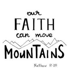 our faith can move mountains hand written vector image vector image