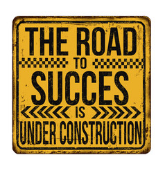 the road to succes is under construction vintage vector image