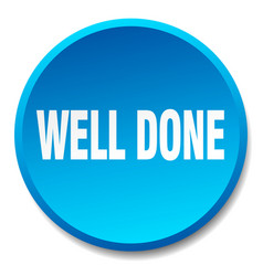 Well done blue round flat isolated push button vector