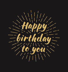 happy birthday to you golden glitter effect vector image vector image